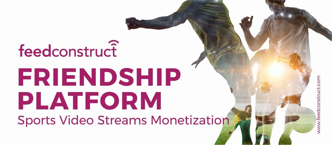 Friendship Platform: Sports Video Streams Monetization