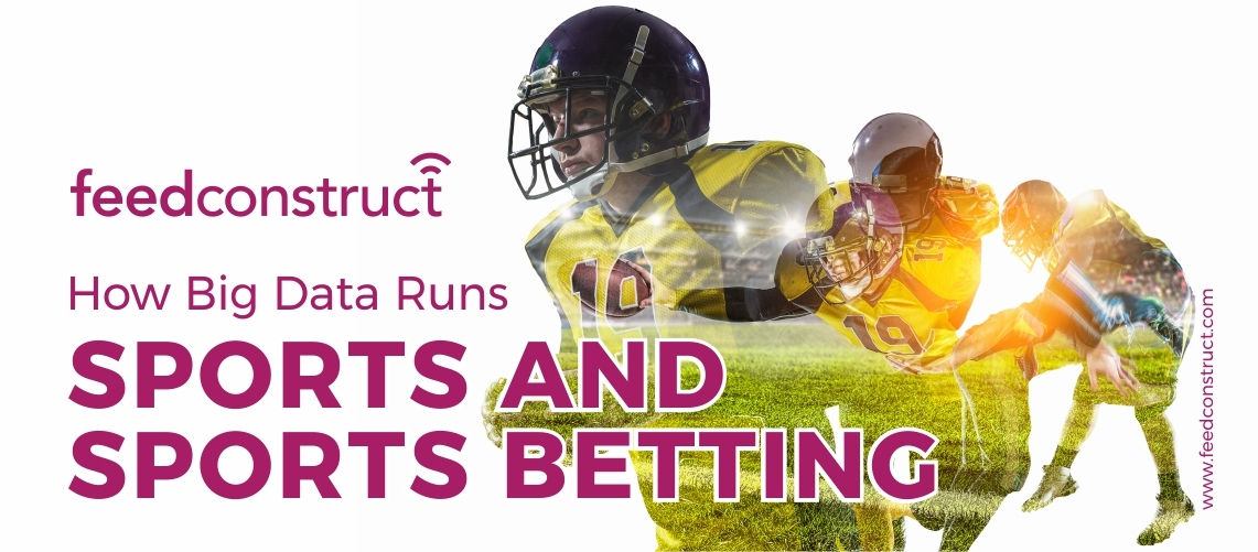 How Big Data Runs Sports and Sports Betting